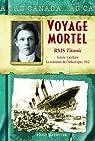 Voyage mortel : La traversée de l'Atlantique, 1912 par Brewster
