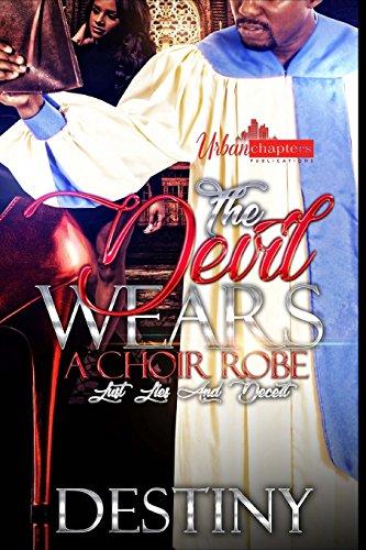 Search : The Devil Wears A Choir Robe: Lust, Lies And Deceit (Volume 1)