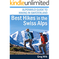 Best Hikes in the Swiss Alps: Alpenwild Guide to Hiking in Switzerland