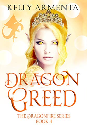 Dragon Greed (Dragonfire Series Book 4)