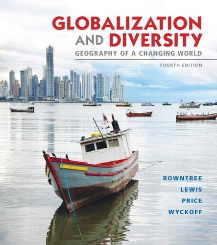 Globalization and Diversity: Geography of a Changing World Plus MasteringGeography with eText -- Access Card Package (4t