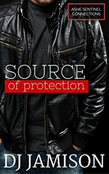 Source of Protection (Ashe Sentinel Connections Book 2) by [Jamison, DJ]