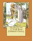The Road to Oz . L. Frank Baum (Children's Classics)