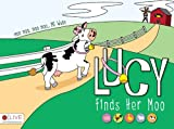 Lucy Finds Her Moo, M. J. Wade, 1606969293