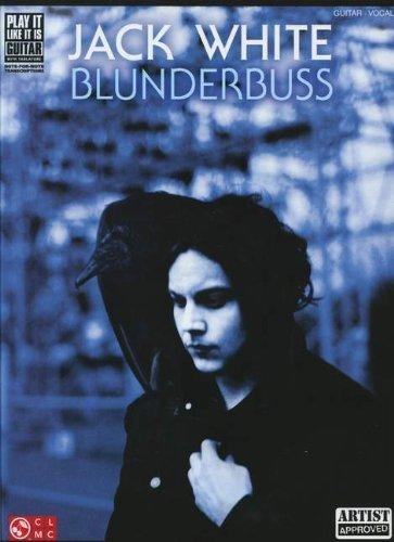 Jack White - Blunderbuss (Play It Like It Is Guitar) by Jack White (2012-10-22)