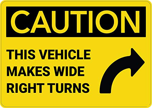 Safety Sign Wall Decal Vinyl Caution: Truck Vehicle Wide Right Turns with Arrow Waterproof for Indoor & Outdoor Use 10