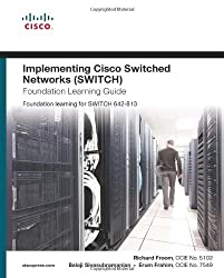 Implementing Cisco IP Switched Networks (SWITCH) Foundation Learning Guide (Foundation Learning Guide Series)