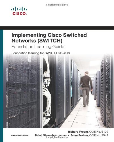 Implementing Cisco IP Switched Networks  Foundation Learning