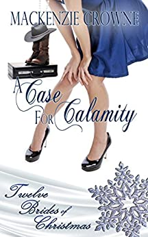 A Case for Calamity (Twelve Brides of Christmas Book 8) by [Crowne, Mackenzie]