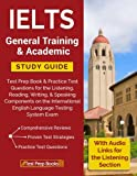 Test Prep Book's IELTS General Training & Academic Study Guide: Test Prep Book & Practice Test Questions for the Listening, Reading, Writing, & Speaking Components on the International English Language Testing System Exam  Develop...