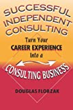Successful Independent Consulting, Douglas Florzak and Paris Morris, 0967156548