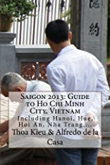 This book will bring you to most interesting parts of Ho Chi Minh City, as well as to other parts of the country. Do not worry if you think I am not covering everything and you will be short of things to do and see: if you visit everything I ...