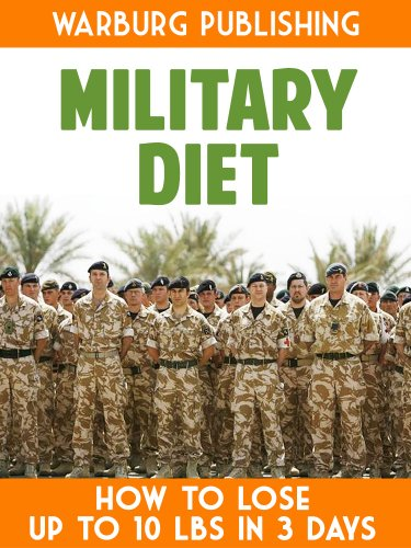 Military Diet: How To Lose As Much As 10 Pounds In 3 Days (Lose 10lbs In 3 Days Diet Plan)