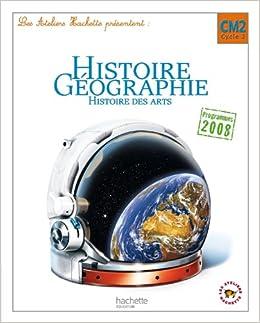 Amazon Fr Les Ateliers Hachette Histoire Geographie Cm2