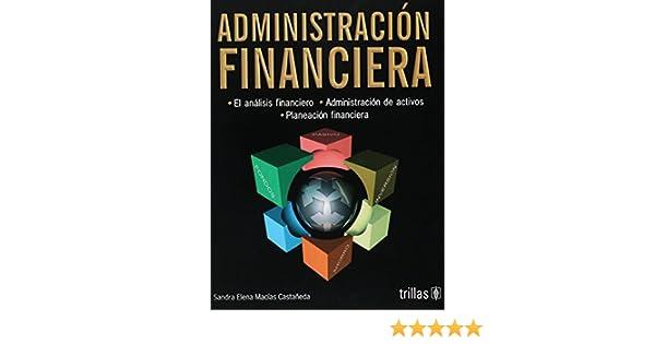 Amazon.com: Administracion financiera/ Financial administration: El analisis financiero. Administracion de activos. Planeacion financiera/ Financial ...