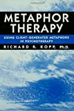 Metaphor Therapy, Richard R. Kopp, 0876307799