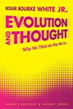 Evolution and Thought, Roger Bourke White, 1449042007