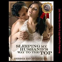 Sleeping My Husband's Way to the Top