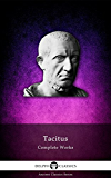 Complete Works of Tacitus (Delphi Classics) (Delphi Ancient Classics Book 24)