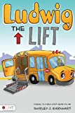 Ludwig the Lift, Shirley J. Earnhart, 1607996030
