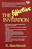 The Effective Invitation : A Practical Guide for the Pastor, Streett, R. Alan and Criswell, W. A., 0800751701
