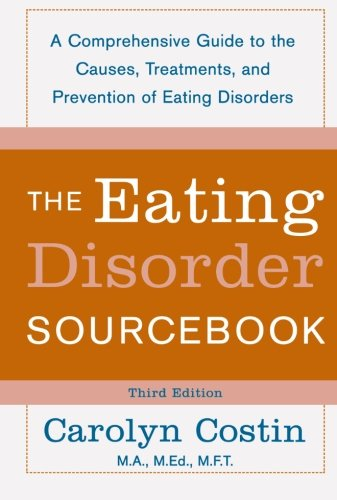 The Eating Disorders Sourcebook: A Comprehensive Guide to the Causes, Treatments, and Prevention of Eating Disorders (Sourcebooks) by McGraw-Hill Education