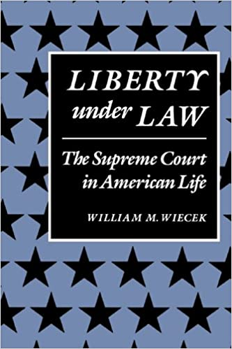 Liberty Under Law: The Supreme Court in American Life (The American Moment)