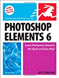 Photoshop Elements 6 for Windows: Visual QuickStart Guide (Visual QuickStart Guides)