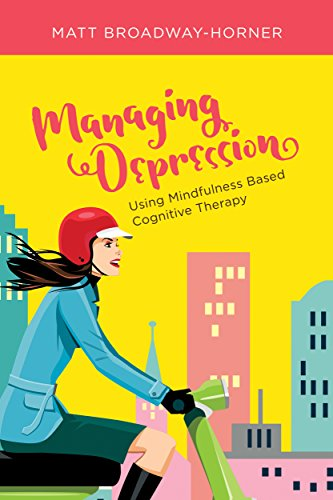 Managing Depression Using Mindfulness Based Cognitive Therapy (CBT in the City Book 1)