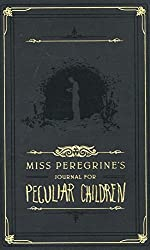 Miss Peregrine's Journal for Peculiar Children (Miss Peregrine's Peculiar Children)