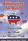 Billionaires for Bush, Thurston Howell and Phil T. Rich, 1568583249