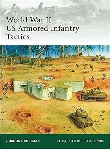Book World War II US Armored Infantry Tactics (Elite) by Gordon L. Rottman (2009-10-27)
