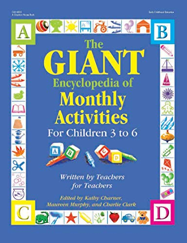 (The GIANT Encyclopedia of Monthly Activities for Children 3 to 6: Written by Teachers for Teachers (The GIANT Series) )