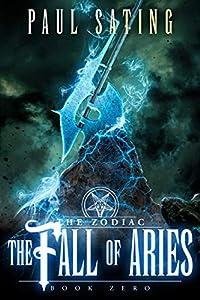 The Fall of Aries: an Urban Fantasy Demon Series (The Zodiac)