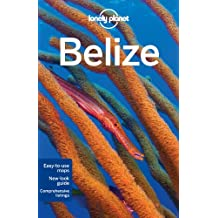 Lonely Planet Belize 5th Ed.: 5th Edition
