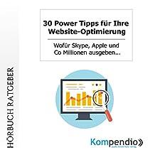 30 Power Tipps für Ihre Website-Optimierung: Wofür Skype, Apple und Co Millionen ausgeben...
