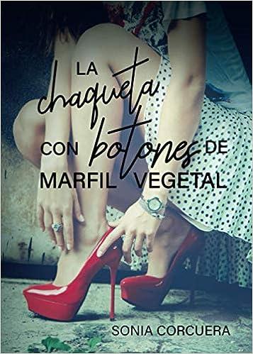 LA CHAQUETA CON BOTONES DE MARFIL VEGETAL de Sonia Corcuera Molinuevo