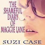 The Shameful Diaries of Maggie Lane | Suzi Case