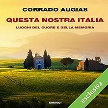 Questa nostra Italia Audiobook by Corrado Augias Narrated by Mattia Bressan