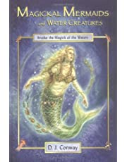 Magical Mermaids and Water Creatures: Invoke the Magick of the Waters