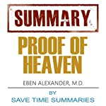 Proof of Heaven : Dr. Eben Alexander III M.D. -- Book Summary & Analysis | Save Time Summaries