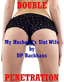 Wife slut penetration stories