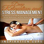 Deep Relaxation and Stress Management: Meditation and Self Hypnosis for Emotional Health, Stress Reduction, Anxiety Relief and Inner Peace |  Inspiration Guru