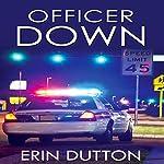 Officer Down | Erin Dutton