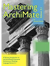 Mastering ArchiMate Edition 3.1: A serious introduction to the ArchiMate(R) enterprise architecture modeling language