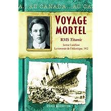 Au Canada : Voyage mortel: RMS Titanic, Jamie Laidlaw, La traversée de l'Atlantique, 1912
