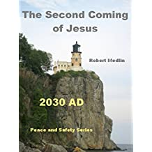 The Second Coming of Jesus: 2030 AD