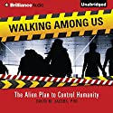 Walking Among Us: The Alien Plan to Control Humanity Audiobook by David M. Jacobs Narrated by Jeff Cummings