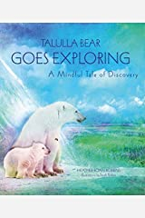 Talulla Bear Goes Exploring: A Mindful Tale of Discovery Hardcover