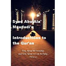 Syed Abu-Ala' Maududi's Introductions to the Qur'an